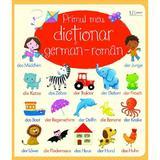 Primul meu dictionar german-roman. Usborne, editura Univers Enciclopedic