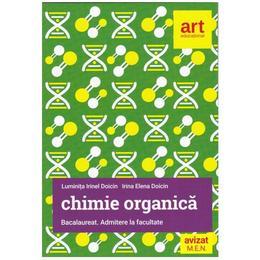 Chimie organica. Bacalaureat. Admitere la facultate - Luminita Irinel Doicin, editura Grupul Editorial Art