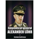 Enigmaticul general Alexander Lohr - Carmen Zamfirescu, editura Miidecarti