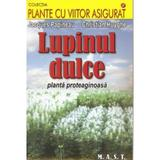 Lupinul dulce - Jacques Papineau, Christian Huyghe, editura Mast