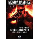 Ops files: Intelligenex. Seria Gemini Vol.3 - Monica Ramirez, editura Tritonic