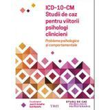 ICD-10-CM. Studii de caz pentru viitorii psihologi clinicieni - Jack B. Schaffer, Emil Rodolfa, editura Trei