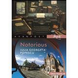 Notorious - Iulia Georgeta Popescu, editura Paralela 45