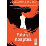 Fata si noaptea - Guillaume Musso, editura Trei