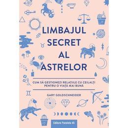 Limbajul secret al astrelor - Gary Goldschneider, editura Paralela 45