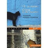 13, cu noroc. crima si alte povestiri - Teodor Hossu-Longin, editura Paralela 45