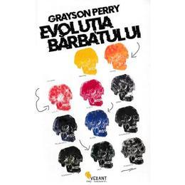 Evolutia barbatului - Grayson Perry, editura Vellant