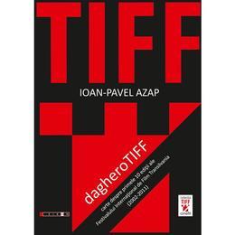 Daghero Tiff - Ioan-Pavel Azap, editura Eikon