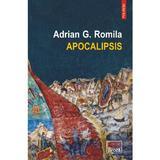 Apocalipsis - Adrian G. Romila, editura Polirom