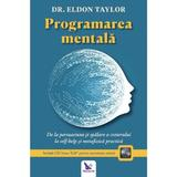 Programarea mentala + CD - Dr. Eldon Taylor, editura For You
