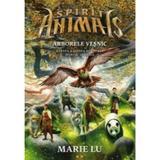 Spirite-Animale. Vol. 7: Arborele vesnic - Marie Lu, editura Pandora