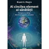 Al cincilea element al sanatatii - Bryant A. Meyers, editura Lifestyle