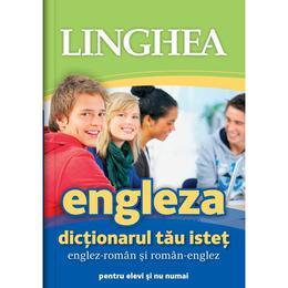 Engleza. Dictionarul tau istet englez-roman, roman-englez, editura Linghea