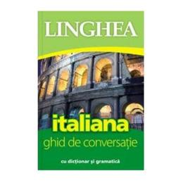 Italiana. Ghid de conversatie cu dictionar si gramatica ed 3, editura Linghea