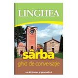Sarba. Ghid de conversatie cu dictionar si gramatica, editura Linghea
