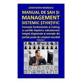 Manual de sah si management sistemic stiintific vol.1 - Constantin Mihaescu, editura Createspace Sua
