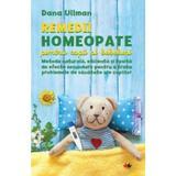 Remedii homeomate pentru copii si bebelusi - dana ullman