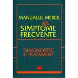 Manualul Merck: 88 de simptome frecvente. Diagnostic si tratament, editura All
