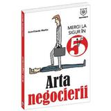Arta Negocierii - Jean-Claude Martin, editura Leader Human Resources