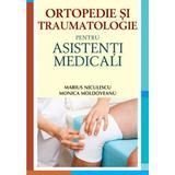 Ortopedie si traumatologie pentru asistenti medicali - Marius Niculescu, Monica Moldoveanu, editura All