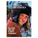 Familia ortodoxa Nr. 2 (121) + CD Februarie 2019, editura Familia Ortodoxa