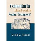 Comentariu cultural-istoric al noului testament - craig s. keener