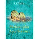 Pazirea Celor Zece Porunci - J.I. Packer, editura Casa Cartii