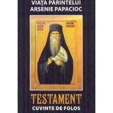 Testament. Cuvinte De Folos - Arsenie Papacioc, editura Areopag