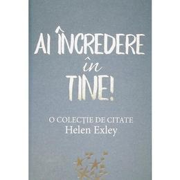 Ai incredere in tine! - Helen Exley, editura All
