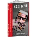 Viata ca un selfie - Cristi Lavin, editura Crime Scene Press