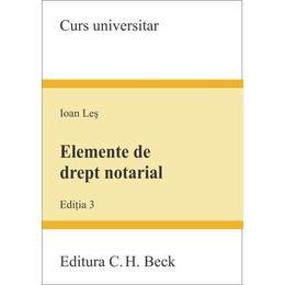 Elemente de drept notarial ed.3 - Ioan Les, editura C.h. Beck