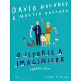 O istorie a imaginilor pentru copii - David Hockney, Martin Gayford, editura Pandora