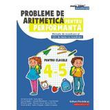 Probleme de aritmetica pentru performanta - Clasele 4-5 - Adrian Zanoschi, editura Paralela 45