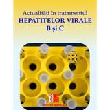 Actualitati In Tratamentul Hepatitelor Virale B Si C - Costin Cernescu, editura Medicala
