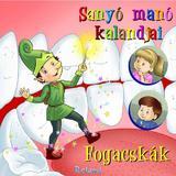 Sanyo mano kalandjai: Fogacskak (Aventurile spiridusului Max: Dintisorii), editura Roland