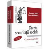 Dreptul securitatii sociale ed.8. curs universitar - alexandru ticlea, laura georgescu