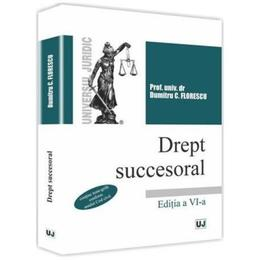 Dreptul succesoral ed.6 - dumitru c. florescu