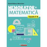 Memorator de Matematica - Clasele 5-8 - Daniel Vladucu, Marta Kasa, editura Paralela 45