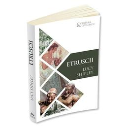 Etruscii - Lucy Shipley, editura Herald