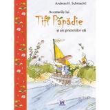 Aventurile lui Tifi Papadie si ale prietenilor sai - Andreas H. Schmachtl, editura Didactica Publishing House