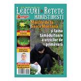 Leacuri si retete manastiresti Nr.26. 10 februarie 2019 - 10 aprilie 2019, editura Lumea Credintei