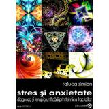 Stres si anxietate - Raluca Simion, editura Sper