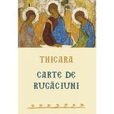 Carte de rugaciuni - Thicara, editura Sophia