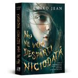 Nu ne vom desparti niciodata - Emiko Jean - Precomanda, editura Epica