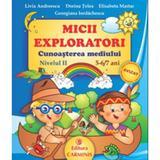 Micii exploratori cunoasterea mediului nivelul II 5-6,7 ani - Livia Andreescu, editura Carminis