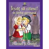 Invat sa citesc! in limba germana - Hansel si Gretel, editura Gama