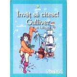Invat sa citesc! Gulliver in Lilliput, editura Gama