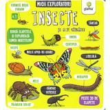 Insecte si alte ganganii - micii exploratori
