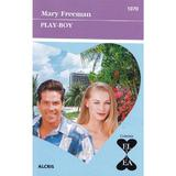 Play-boy - mary freeman