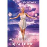 Actiune si reactiune - Chico Xavier, editura Ganesha